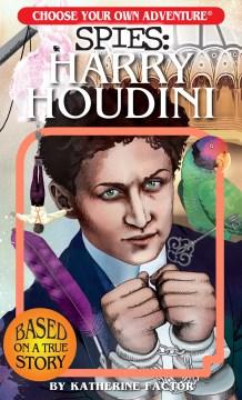 Spies.  Harry Houdini