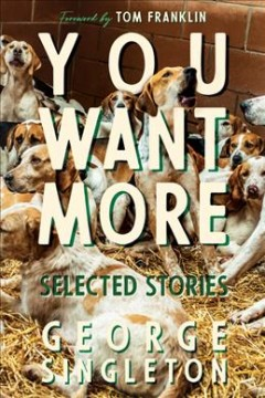 You want more : selected stories