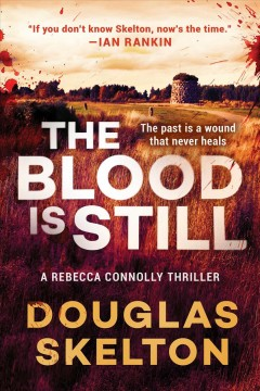 The blood is still : a Rebecca Connolly thriller