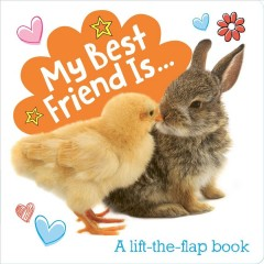 My best friend is ... : a lift-the-flap book.