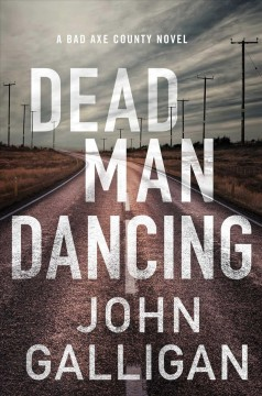 Dead man dancing : a Bad Axe County novel