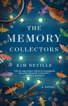 The memory collectors : a novel