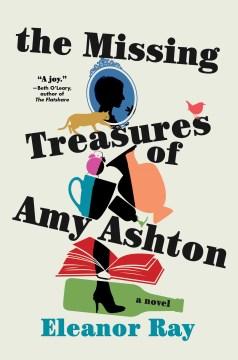 The missing treasures of Amy Ashton : a novel