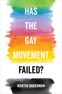 Has the gay movement failed?