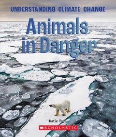 Animals in danger : understanding climate change