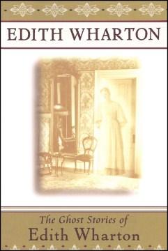 The ghost stories of Edith Wharton by Wharton, Edith