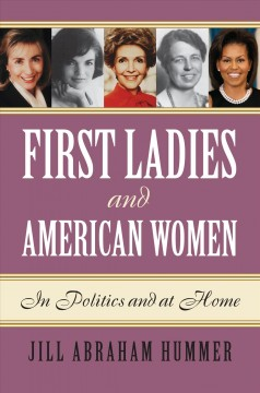 First ladies and American women :in politics and at home