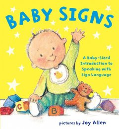 Baby signs : a baby-sized guide to speaking with sign language