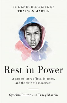 Rest in power : the enduring life of Trayvon Martin