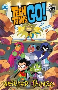Teen Titans go! : weirder things