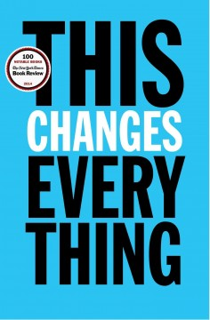 his changes everything : capitalism vs. the climate