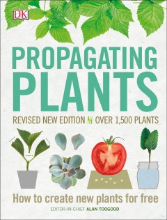 Propagating plants : how to create new plants for free