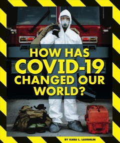How has COVID-19 changed our world?