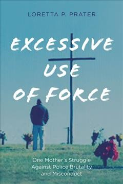 Excessive use of force : one mother