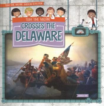 Team time machine crosses the Delaware