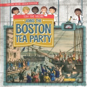 Team time machine joins the Boston Tea Party