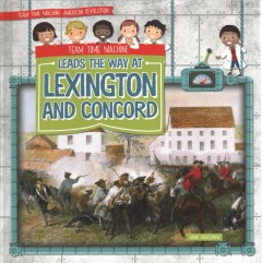 Team time machine leads the way at Lexington and Concord