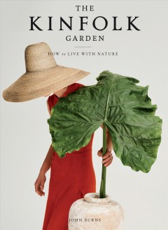 The kinfolk garden : how to live with nature