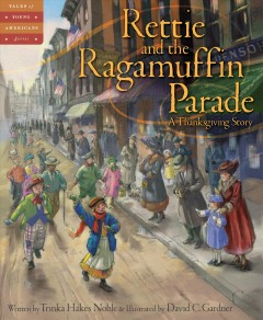 Rettie and the Ragamuffin Parade : a Thanksgiving story