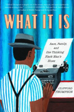 What it is : race, family, and one thinking Black man