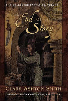 The end of the story by Smith, Clark Ashton