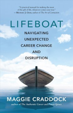 Lifeboat : navigating unexpected career change and disruption