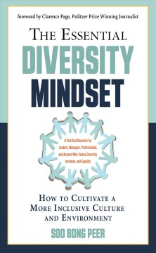 The essential diversity mindset : how to cultivate a more inclusive culture and environment
