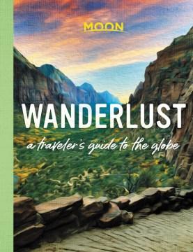 Wanderlust : a traveler