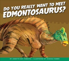 Do you really want to meet Edmontosaurs?