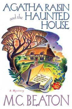 Agatha Raisin and the Haunted House by M.C. Beaton (cozy mystery)