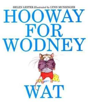 Hooray for Wodney Wat by Helen Lester