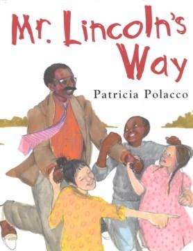 Mr. Lincoln's Way by Patricia Polacco