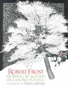 Staff Picks  Greenville Sc County Library System Stopping By The Woods On A Snowy Evening By Robert Frost