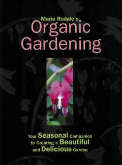 Maria Rodale's Organic Gardening by Maria Rodale