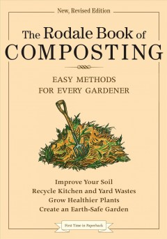 The Rodale Book of Composting: Easy Methods for Every Gardener by Deborah L. Martin & Grace Gershuny