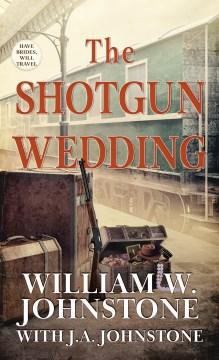 SHOTGUN WEDDING.