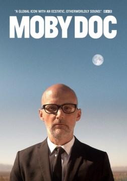 Moby doc [videorecording (DVD)]