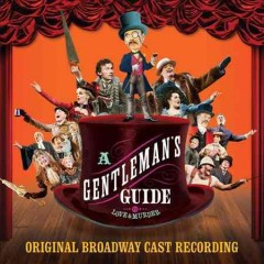 A Gentleman's Guide to Love and Murder by Original Broadway Cast