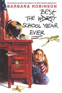 The Best School Year Ever by Barbara Robinson