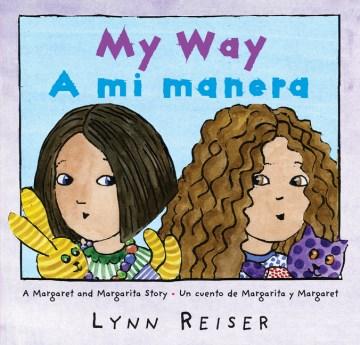 Margaret and Margarita / Margaret y Margarita by Lynn Reiser