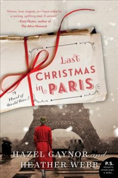 Last Christmas in Paris by Hazel Gaynor & Heather Webb