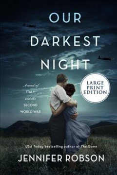 Our Darkest Night : A Novel of Italy and the Second World War.