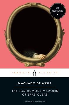The Posthumous Memoirs of Brás Cubas by Machado de Assis