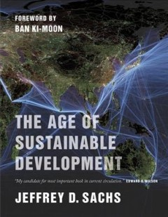 The Age of Sustainable Development by Jeffrey D. Sachs