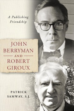 John Berryman and Robert Giroux