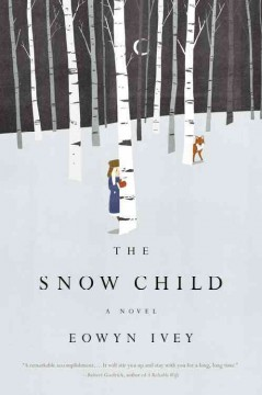 The Snow Child by Eowyn Ivey (winter themed cover or title)