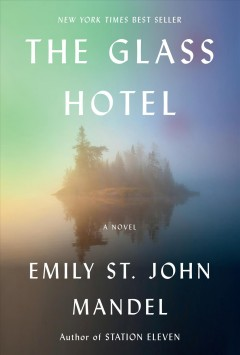 The Glass Hotel by Emily St. John Mandel (new book)