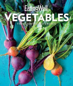 EatingWell Vegetables by Jessie Price