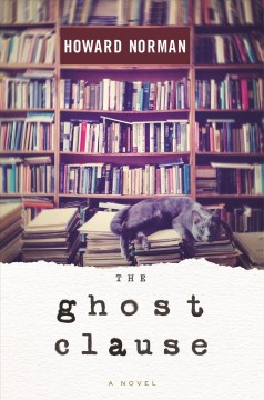 The Ghost Clause by Howard Norman (different genre than your usual)
