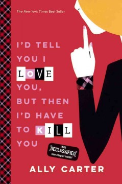 I'd tell you I love you, but then I'd have to kill you